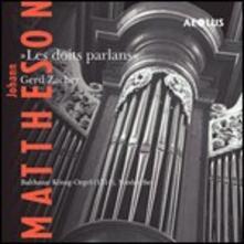 Les Doits Parlans - CD Audio di Johannes Mattheson,Gerd Zacher