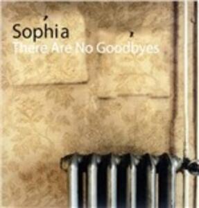 There Are No Goodbyes - Vinile LP di Sophia