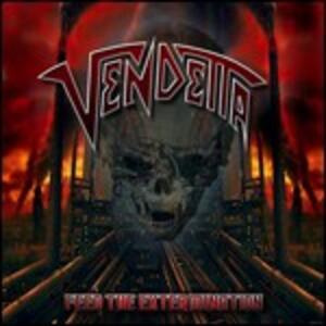 Feed the Extermination - Vinile LP di Vendetta