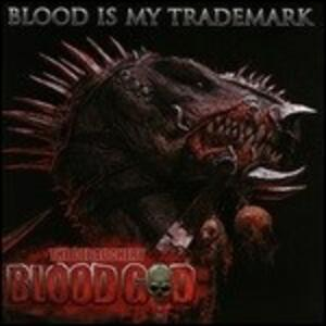 Blood Is My Trademark - Vinile LP di Blood God