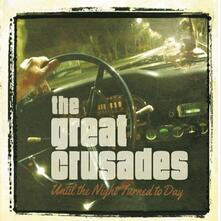 Until the Night Turned to Day - CD Audio di Great Crusades