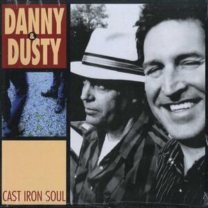 Cast Iron Soul - Vinile LP di Danny & Dusty