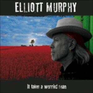It Takes a Worried Man - Vinile LP di Elliott Murphy