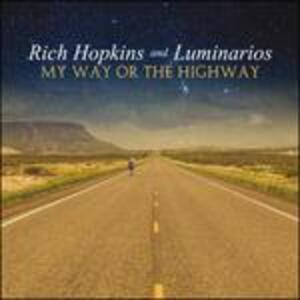 My Way or the Highway - Vinile LP + CD Audio di Rich Hopkins,Luminarios