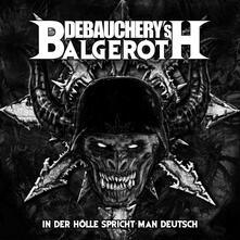 In der Holle spricht Man Deutsch - Vinile LP di Debauchery,Balgeroth