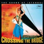 Cover CD Crossing the bridge - The sound of Istanbul