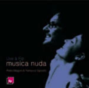 Live à Fip. Musica nuda - CD Audio di Petra Magoni,Ferruccio Spinetti