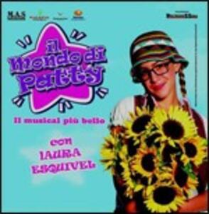 Il Mondo di Patty. Il Musical Più Bello (Colonna Sonora) - CD Audio