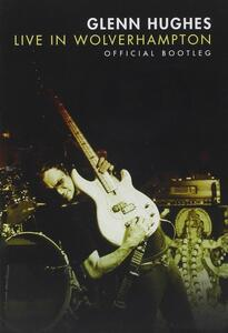 Glenn Hughes. Live In Wolverhampton - DVD