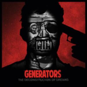 Deconstruction of Dreams - Vinile LP di Generators