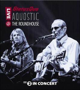 Status Quo. Aquostic. Live At The Roundhouse - Blu-ray