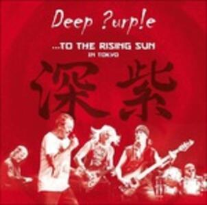 To the Rising Sun… in Tokyo - Vinile LP di Deep Purple