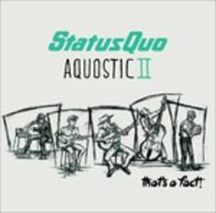Aquostic II. That's a Fact! - Vinile LP di Status Quo