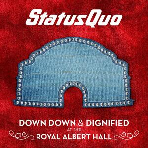 Down Down and Dignified at the Royal Albert Hall - Vinile LP di Status Quo
