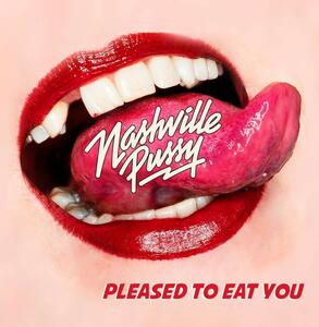 Pleased to Eat You - Vinile LP di Nashville Pussy