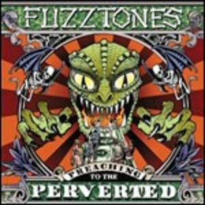 Preaching to the Perverted - Vinile LP di Fuzztones