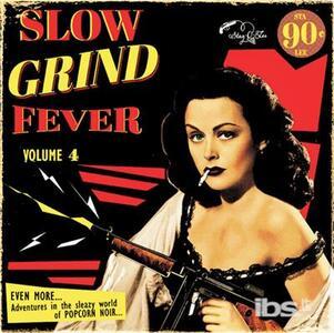Slow Grind Fever vol.4 - Vinile LP