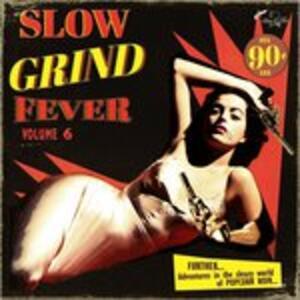Slow Grind Fever vol.6 - Vinile LP
