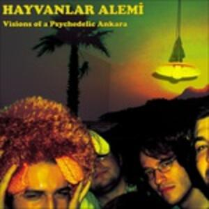 Visions of a Psychedelic Ankara - Vinile LP di Hayvanlar Alemi