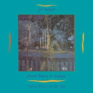 Dream Theory in Malaya. Fourth World vol.2 - Vinile LP + CD Audio di Jon Hassell