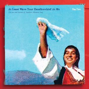 At Least Wave Your Handkerchief at Me - Vinile LP di Saz'iso