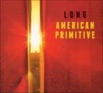 American Primitive - Vinile LP di LONG