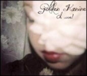 Oh Woe! - Vinile LP di Golden Kanine