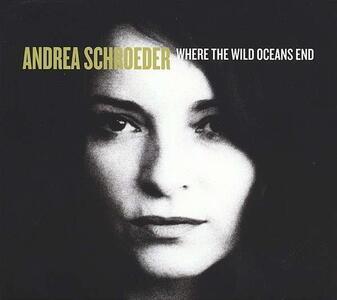 Where the Wild Oceans End - Vinile LP + CD Audio di Andrea Schroeder