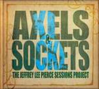 Axels & Sockets - Vinile LP + CD Audio di Jeffrey Lee Pierce