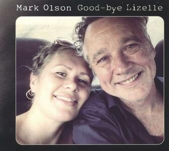 Good-Bye Lizelle - Vinile LP di Mark Olson