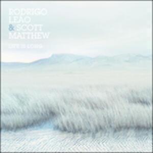 Life Is Long - Vinile LP di Rodrigo Leão,Scott Matthew