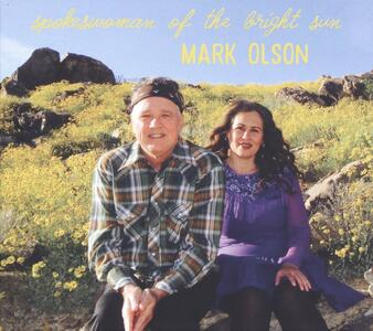 Spokeswoman of the Bright Sun - Vinile LP + CD Audio di Mark Olson