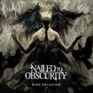 King Delusion - Vinile LP di Nailed to Obscurity