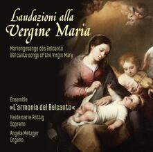 Laudazioni alla Vergine Maria - CD Audio di Saverio Mercadante,Armonia del Belcanto