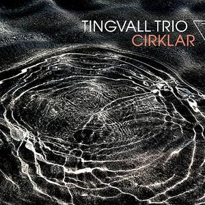 Cirklar - Vinile LP di Tingvall Trio