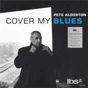 Cover My Blues - Vinile LP di Pete Alderton
