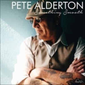 Something Smooth (HQ) - Vinile LP di Pete Alderton