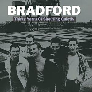 Thirty Years of Shouting Quietly - Vinile LP di Bradford