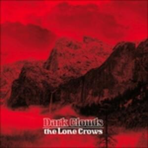 Dark Clouds - Vinile LP di Lone Crows