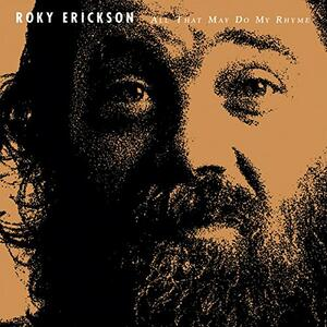All That May Do My Rhyme - Vinile LP di Roky Erickson