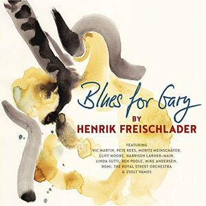 Blues for Gary - Vinile LP di Henrik Freischlader