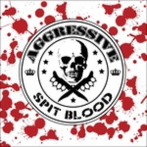 Spit Blood - Vinile LP di Aggressive