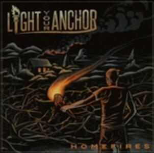 Homfires - Vinile LP di Light Your Anchor