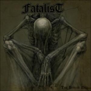 Bitter End - Vinile LP di Fatalist