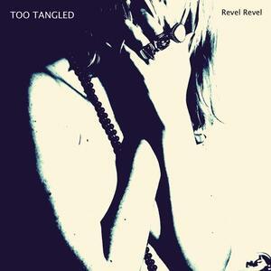 Revel Revel - Vinile LP di Too Tangled