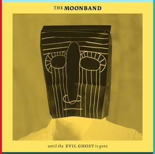 Until the Evil Ghost Is Gone (Deluxe Edition) - Vinile LP di Moonband