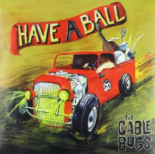 Have a Ball - Vinile LP di Cable Bugs
