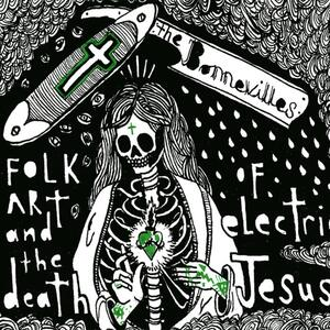 Folk Art & Death of Elecrtic Jesus - Vinile LP di Bonnevilles