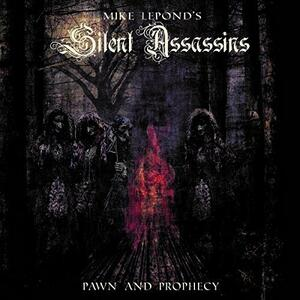 Pawn and Prophecy - Vinile LP di Mike LePond's Silent Assassins