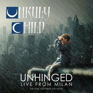 Unhinged Live from Milan - Vinile LP di Unruly Child